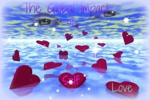 Global Impact of Self Love